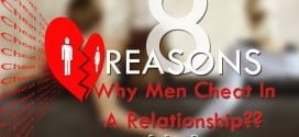8 Reasons Why Men Cheat In A Relationship.
