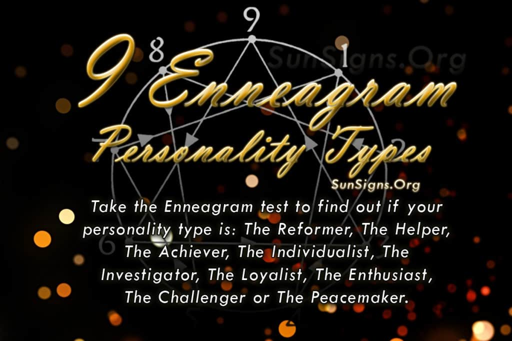 There are 9 Enneagram types that define your personality.