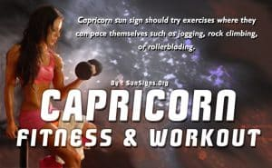 It's a good idea for the Capricorn sun sign to try exercises where you can pace yourself.
