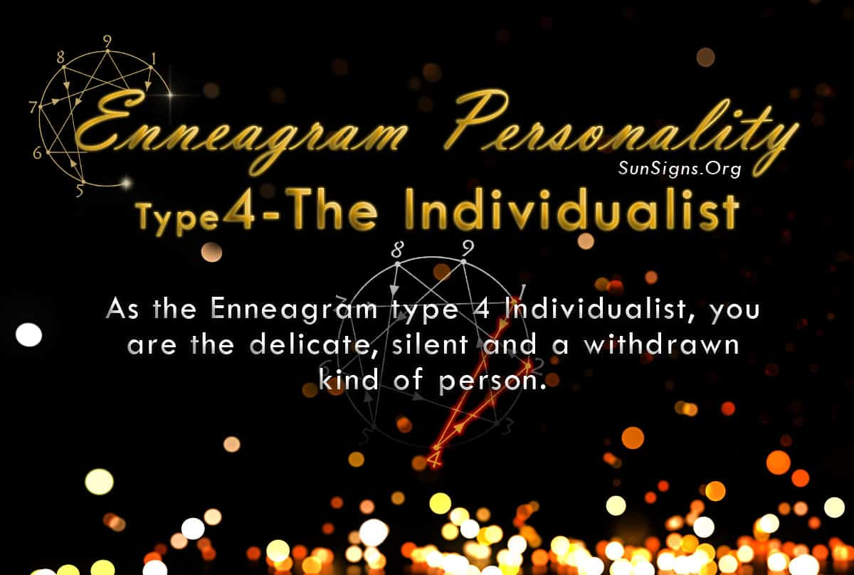 The Enneagram Type 4 Individualist is the delicate, silent and withdrawn kind of person