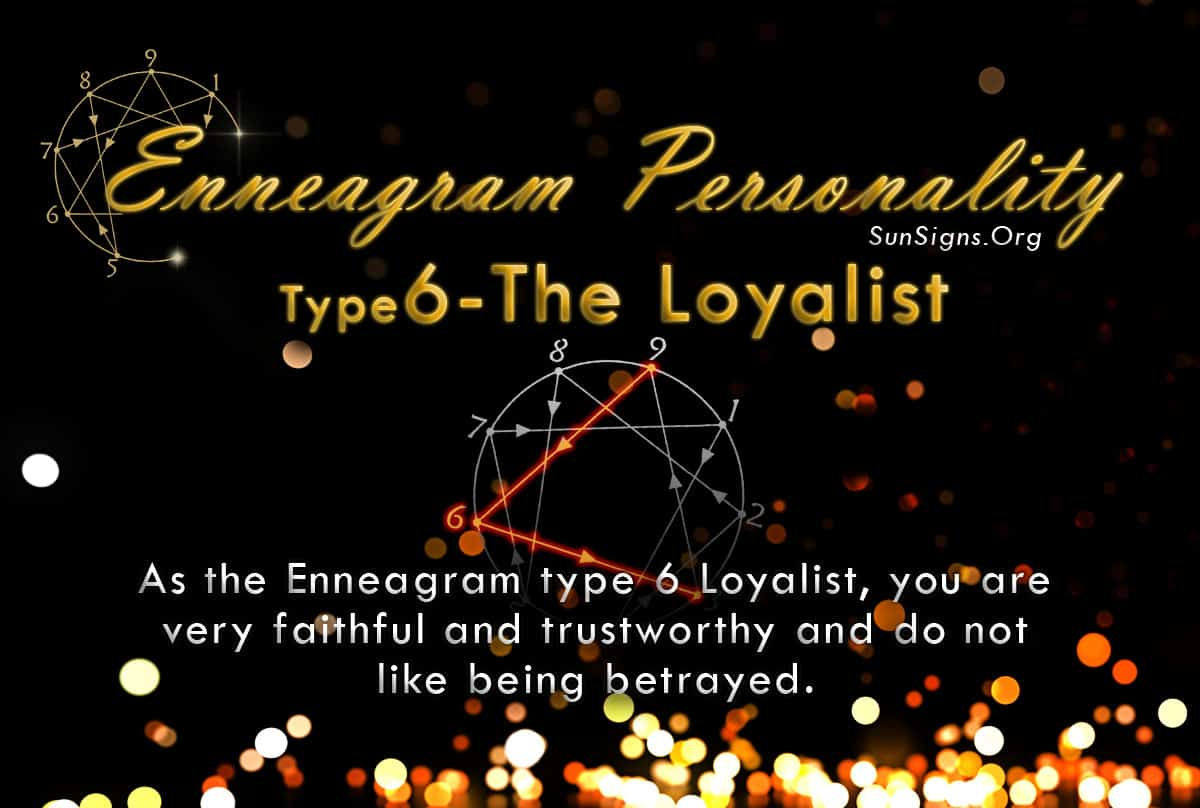 True to the name of this Enneagram type 6 Loyalist, you are very faithful and trustworthy