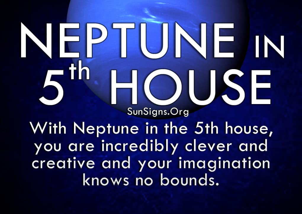 The neptune in fifth house