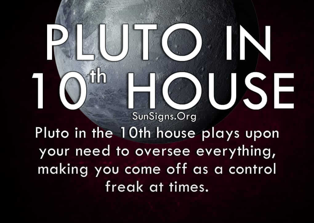 Pluto plays upon your need in the 10th house to oversee everything