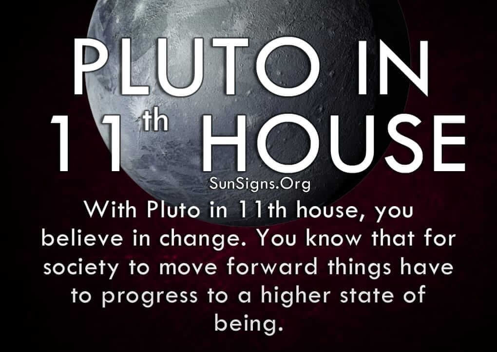 The pluto in eleventh house