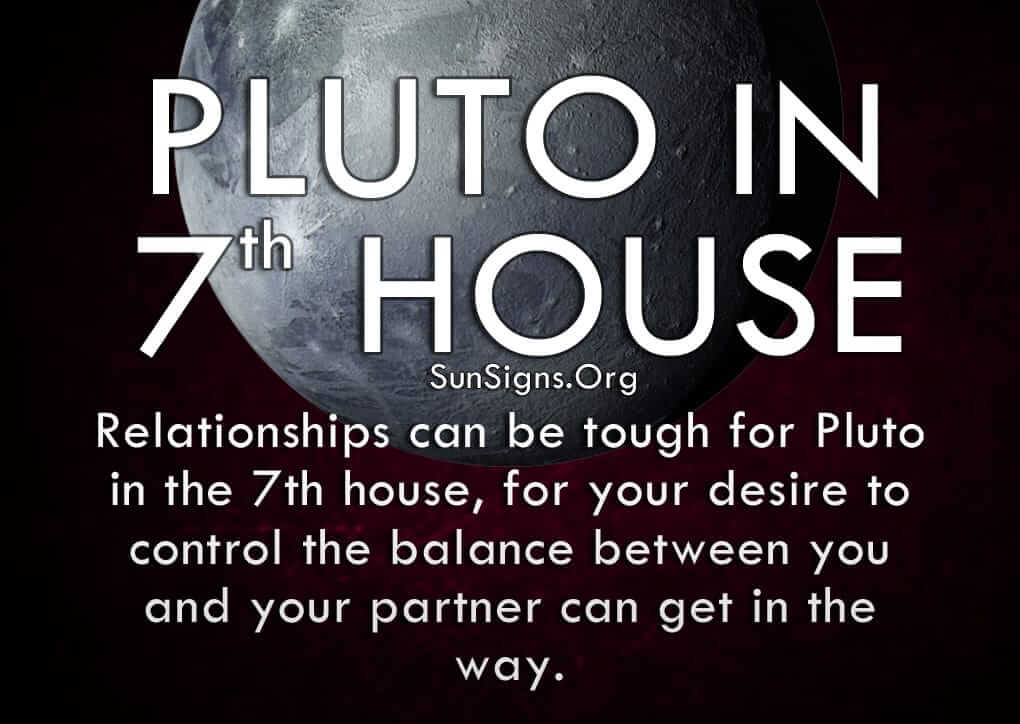 Relationships can be tough for Pluto in the 7th house