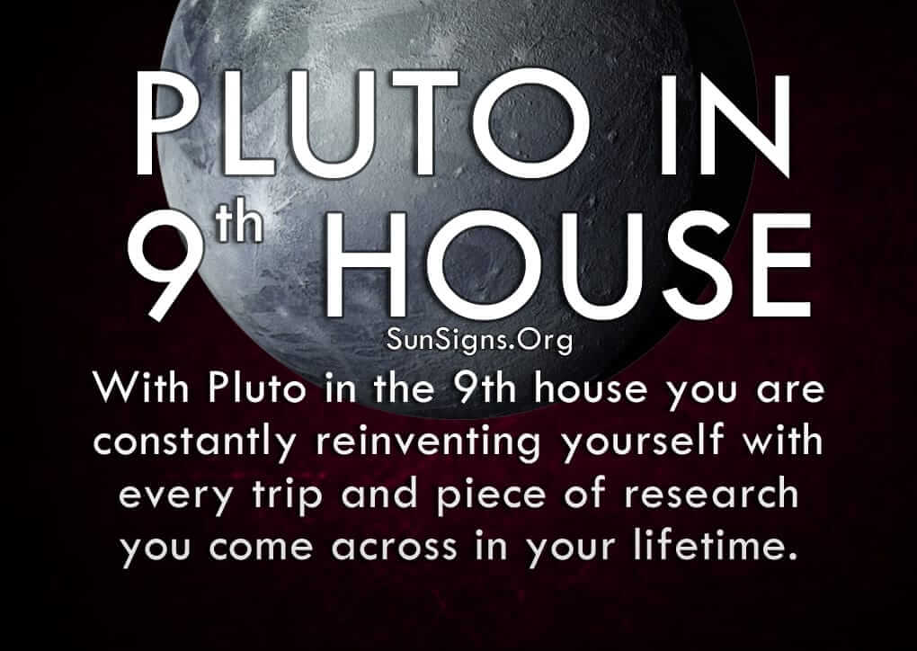 Pluto in 9th house shows reinvention