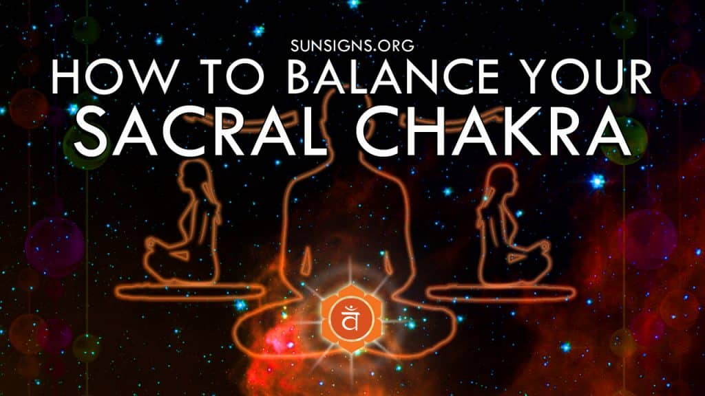 How To Balance Your Sacral Chakra Swadhisthana