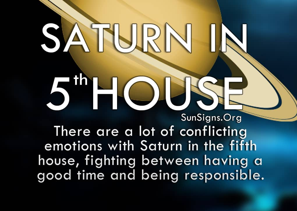 Saturn In 5th House. There are a lot of conflicting emotions with Saturn in the fifth house, fighting between having a good time and being responsible.