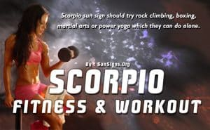 Scorpio sun sign should try rock climbing, boxing or martial arts.