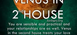 Venus In 2nd House. You are sensible and practical and your relationships are as well. Venus in the second house treats your love life in the same manner.
