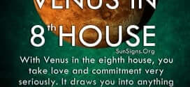 Venus In 8th House. With Venus in the eighth house, you take love and commitment very seriously. It draws you into anything mysterious or forbidden.