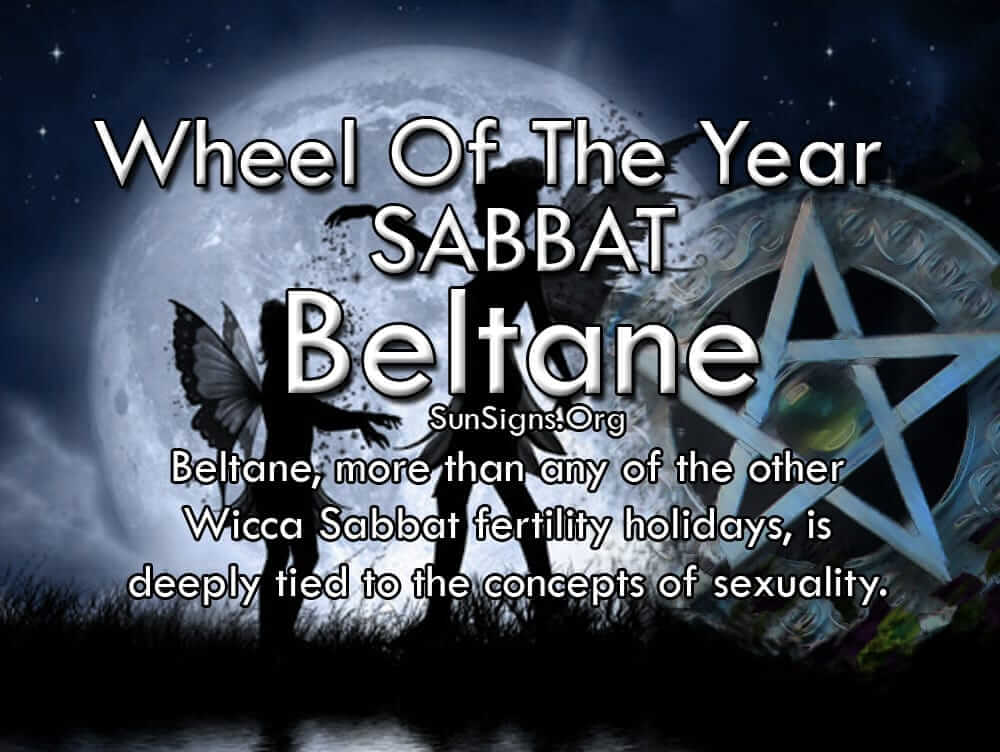 Beltane, more than any of the other Wicca Sabbat fertility holidays, is deeply tied to the concepts of sexuality
