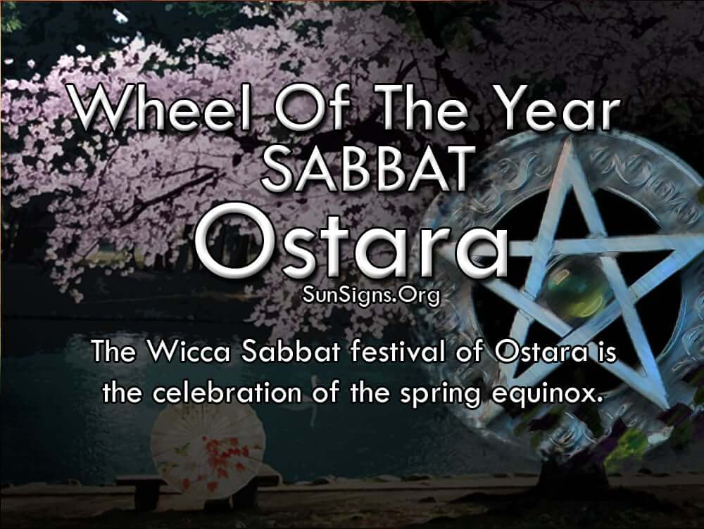The Wicca Sabbat festival of Ostara is the celebration of the spring equinox
