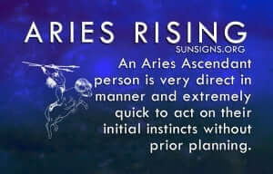 An Aries Rising person is very direct in manner