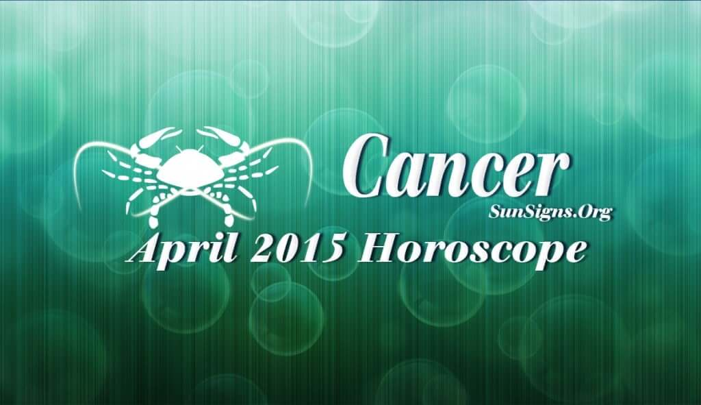 Cancer April 2015 Horoscope forecasts that you need not depend on others for your progress in life