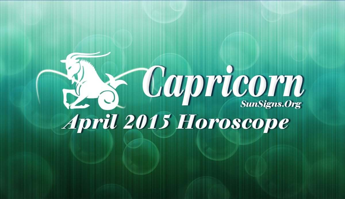 April 2015 Capricorn Monthly Horoscope Sunsigns Org