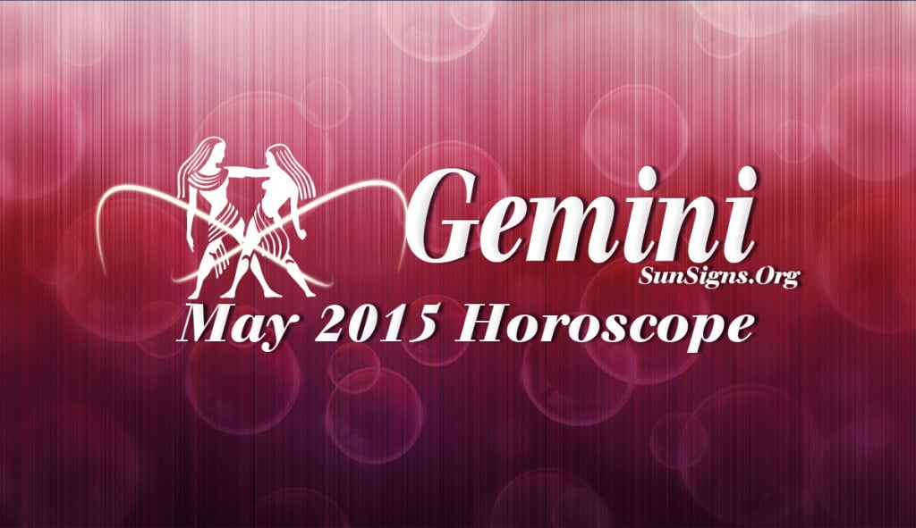 Gemini May 2015 Horoscope predicts that you will be confident and rely on your own methods to achieve your goals