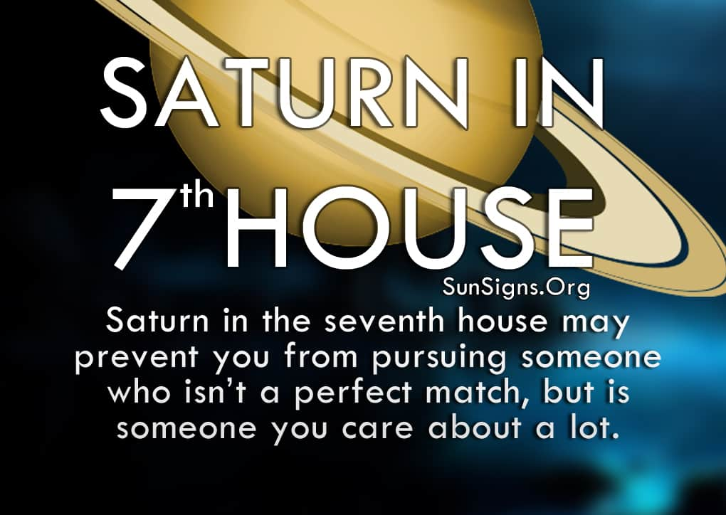 Saturn In 7th House. Saturn in the seventh house may prevent you from pursuing someone who isn't a perfect match, but is someone you care about a lot.