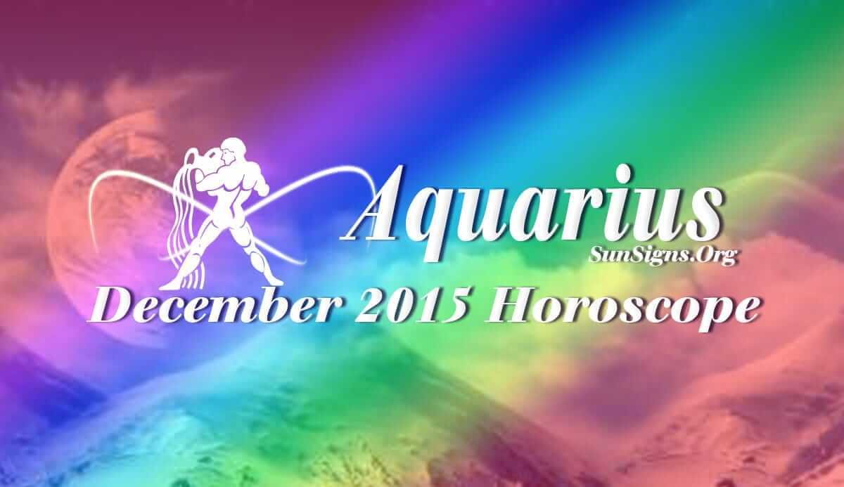 December 2015 Aquarius Horoscope predicts that you will be the boss this month