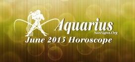June 2015 Aquarius Monthly Horoscope