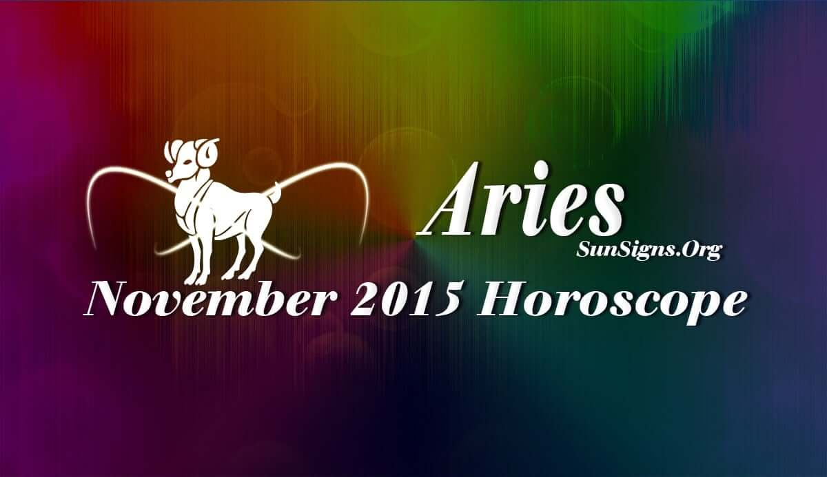 Aries November 2015 Horoscope forecasts that your ability to communicate and be flexible will help you achieve your goals