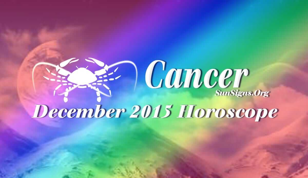 Cancer December 2015 Horoscope forecasts that your ability to mix with people will help you become successful this month