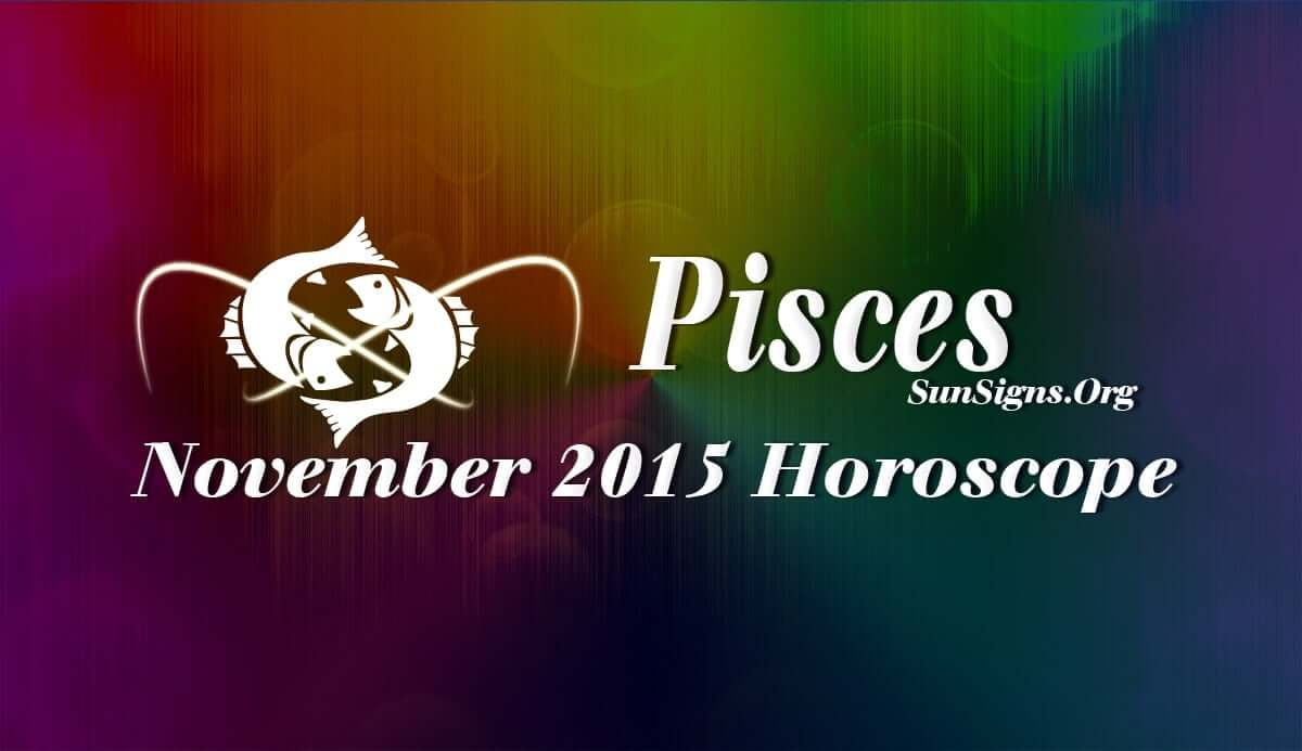 November 2015 Pisces Horoscope predictions suggest that career and professional matters dominate over home and inner psyche during the month of November 2015