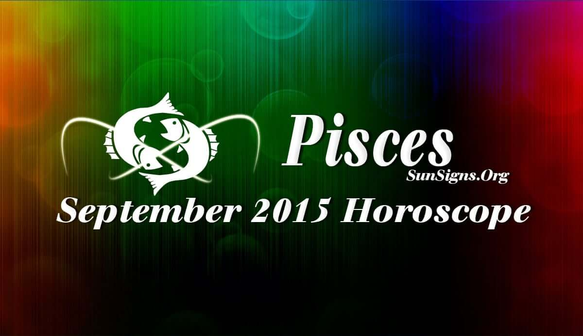 Pisces September 2015 Horoscope predicts that your self-reliance and rigidity have no value and you need to compromise