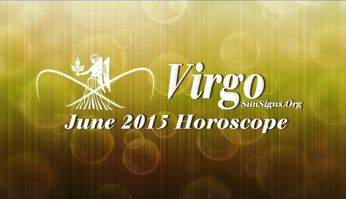 June 2015 Virgo Horoscope predicts that you can create your own fortunes