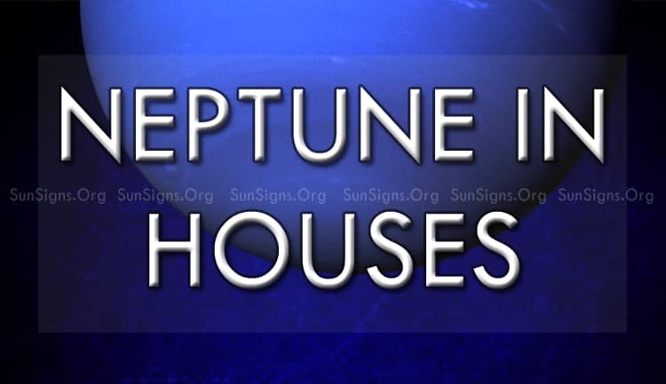 neptune in houses shows spirituality