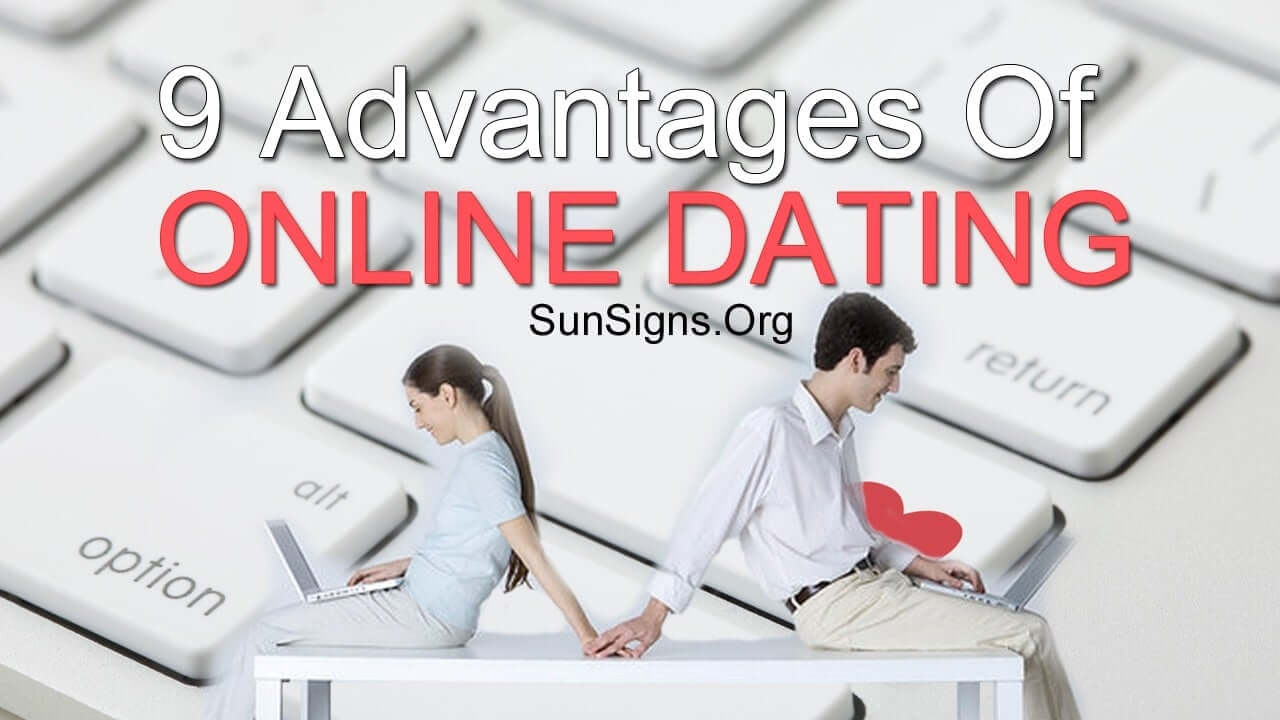 Advantage of online dating