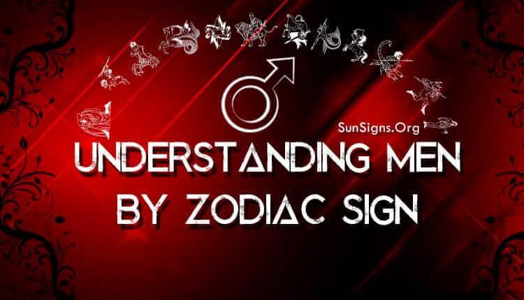 understanding men by zodiac sign