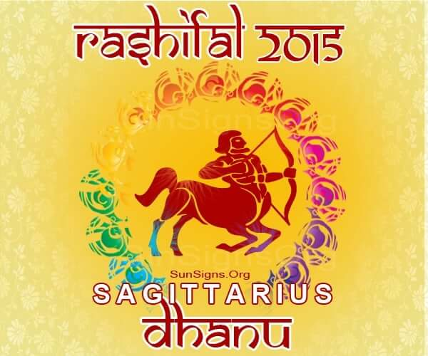 Dhanu Rashi 2015 Horoscope: An Overview – A Look at the Year Ahead, Love, Career, Finance, Health, Family, Travel