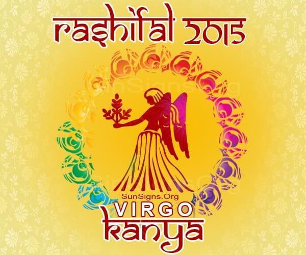Kanya Rashi 2015 Horoscope: An Overview – A Look at the Year Ahead, Love, Career, Finance, Health, Family, Travel