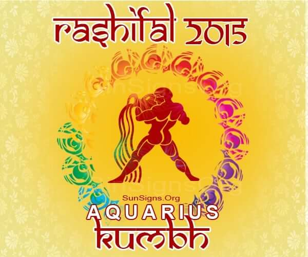 Kumbh Rashi 2015 Horoscope: An Overview – A Look at the Year Ahead, Love, Career, Finance, Health, Family, Travel