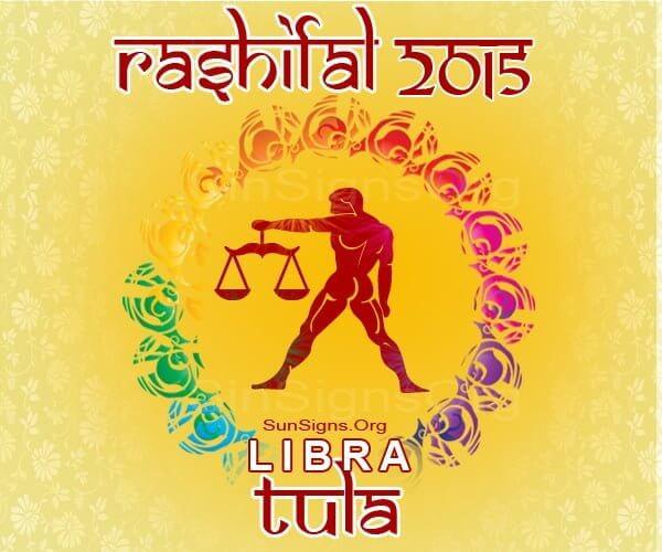 Tula Rashi 2015 Horoscope: An Overview – A Look at the Year Ahead, Love, Career, Finance, Health, Family, Travel