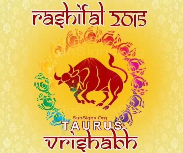 Vrishabha Rashi 2015 Horoscope: An Overview – A Look at the Year Ahead, Love, Career, Finance, Health, Family, Travel