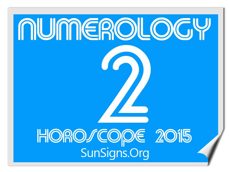 The numerology horoscope 2015 for personal year number 2 signifies persistence, collaboration and personal growth.