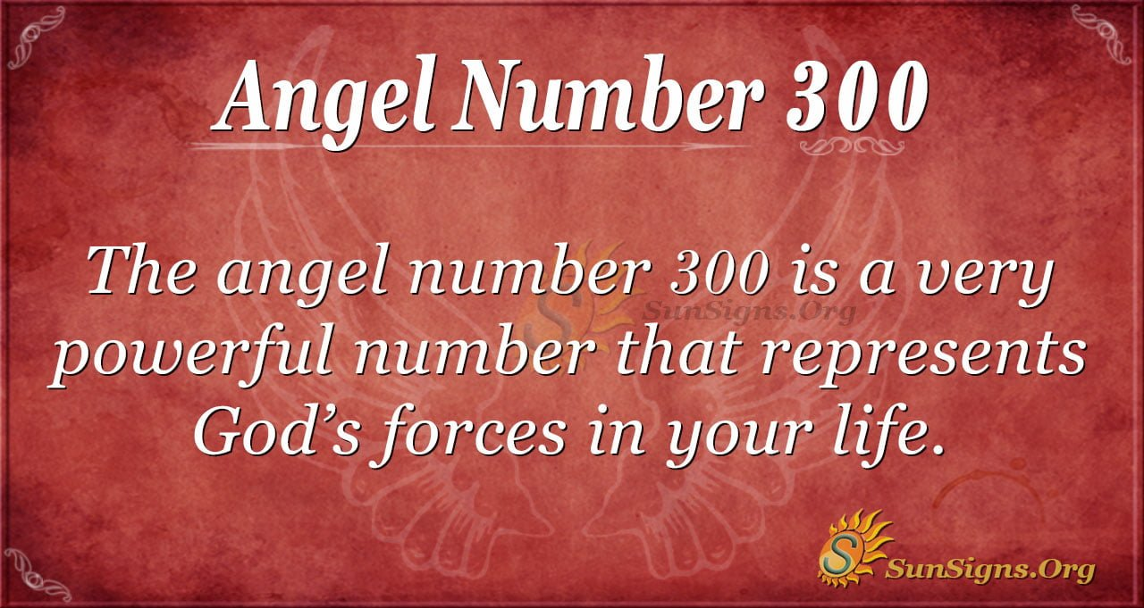 Angel Number 300 Meaning