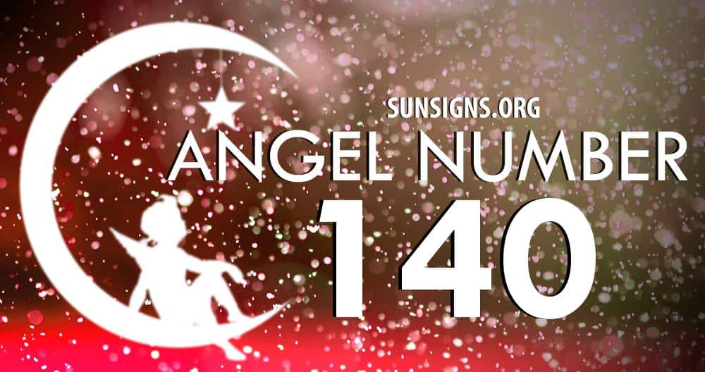 angel number 140 meaning sun signs