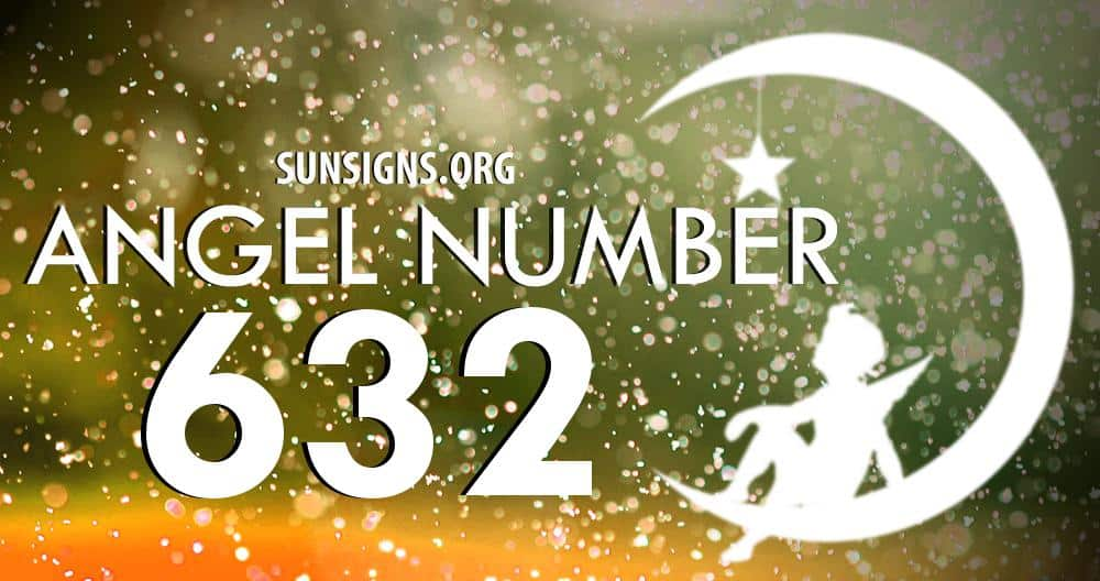 Angel Number 632 Meaning   SunSigns Org