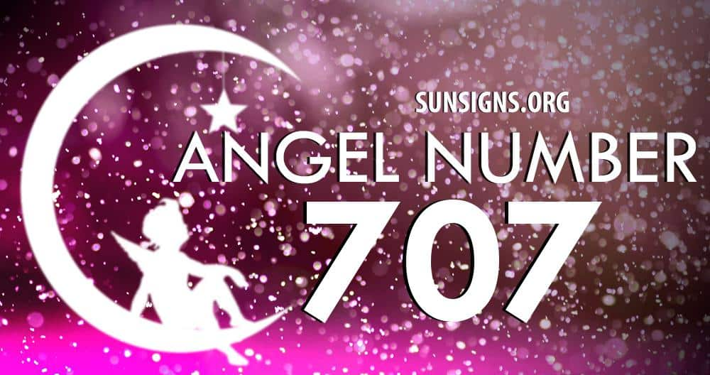 Angel Number 707 Meaning Sun Signs