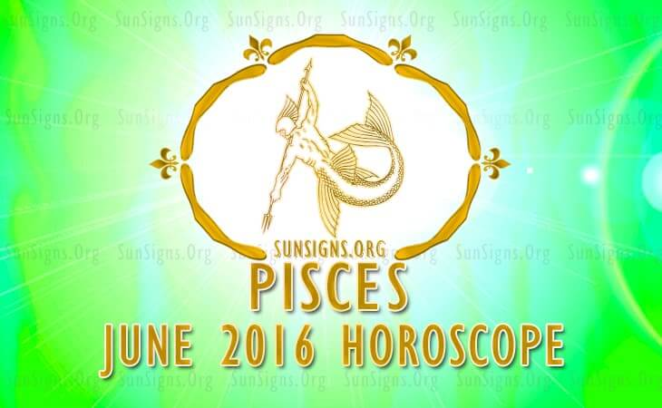 pisces june 2016 horoscope