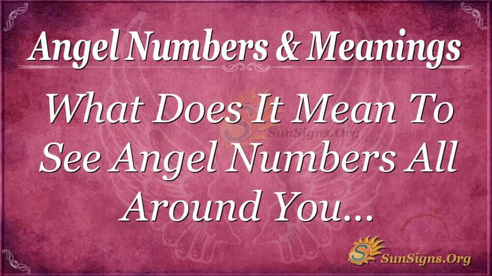Angel Numbers - Meanings And Symbolism | SunSigns Org