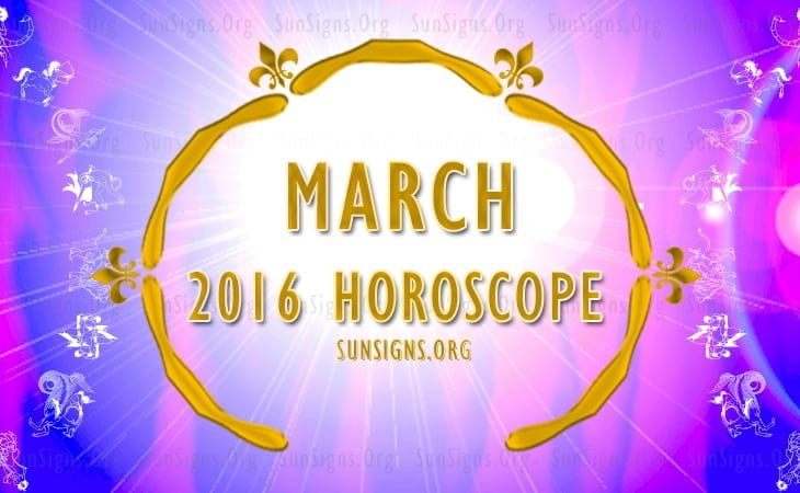 monthly horoscope for march 2016