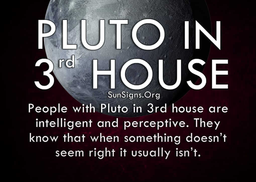 Pluto in 3rd house stands for deep research