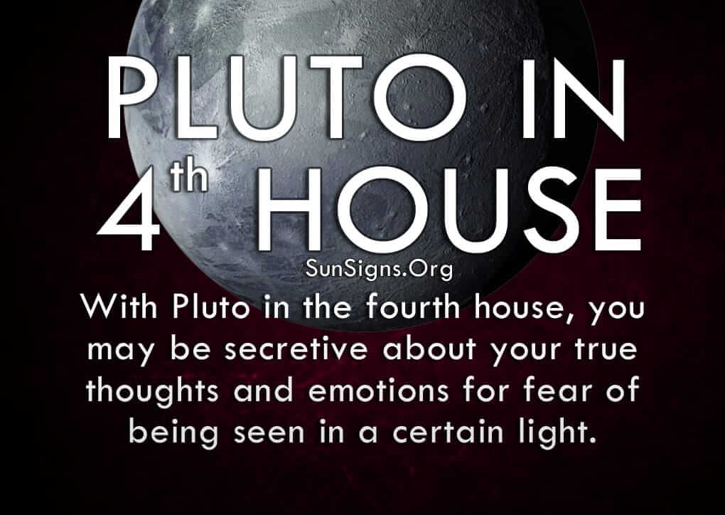 Pluto in 4th house makes you secretive