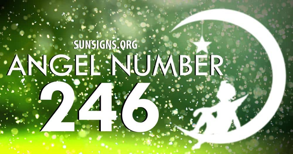 Angel Number 246 Meaning | SunSigns Org