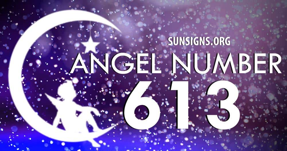 Angel Number 613 Meaning | SunSigns Org