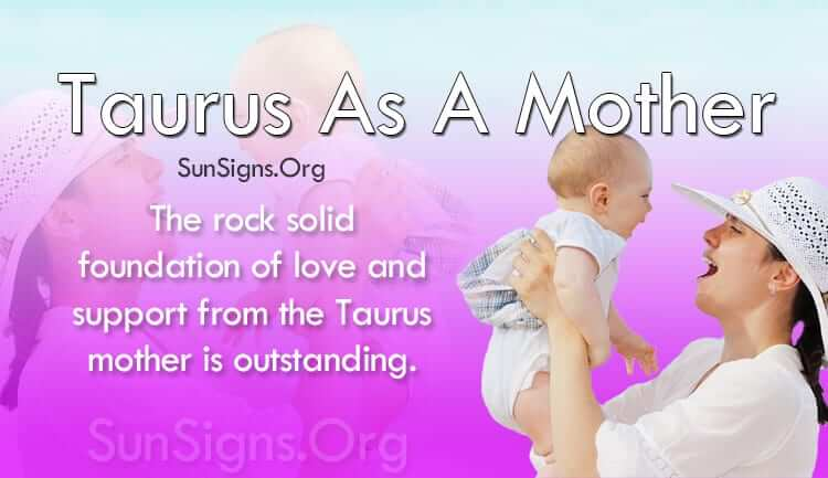 Taurus As A Mother Personality Traits | SunSigns Org